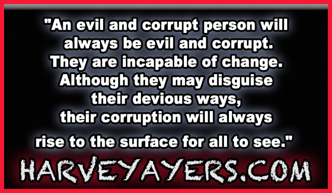 Harvey Ayers Evil and Corrupt